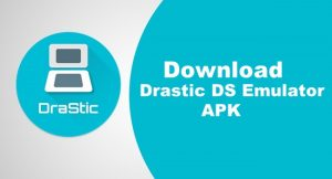 Drastic DS Emulator APK Download | Drastic DS Emulator APK