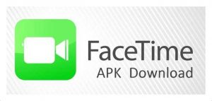 Facetime APK | Facetime APK Download | APK Download